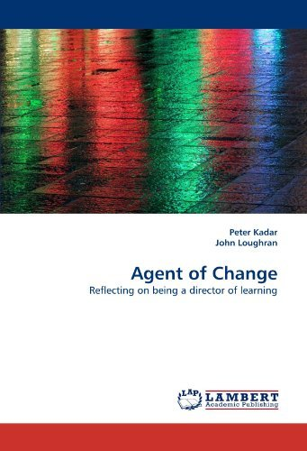 Agent of Change: Reflecting on being a director of learning by Peter Kadar (2011-01-04)