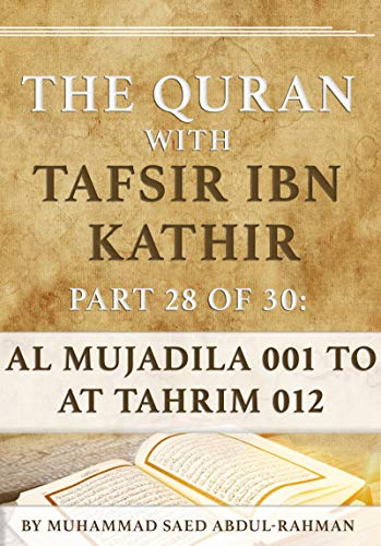 The Quran With Tafsir Ibn Kathir Part 28 of 30: Al Mujadila 001 To At Tahrim 012 (English Edition)