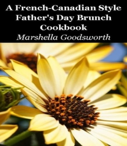 A French-Canadian Style Father's Day Brunch Cookbook (English Edition)
