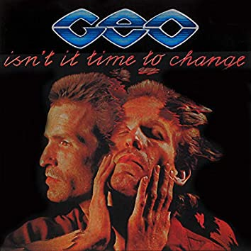 Isn't It Time To Change - Remastered