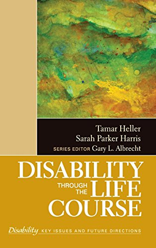 Disability Through the Life Course (The SAGE Reference Series on Disability: Key Issues and Future Directions)