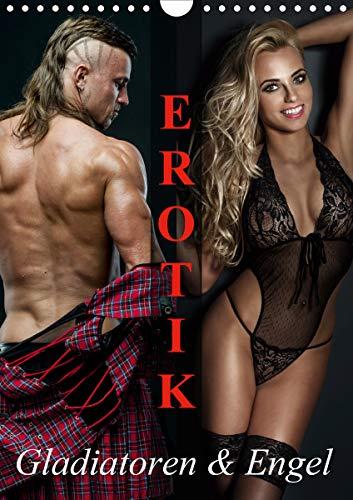Erotik - Gladiatoren und Engel (Wandkalender 2021 DIN A4 hoch)