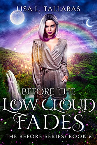 Before The Low Cloud Fades: An Epic Fantasy Adventure (The Before Series Book 6) (English Edition)