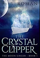 The Crystal Clipper: Premium Hardcover Edition