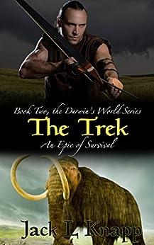 The Trek: Darwin's World, Book II (The Darwin's World Series 2) by [Jack L Knapp]