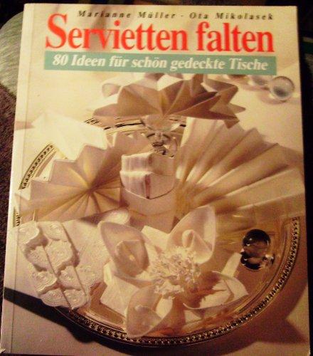 Servietten falten. 80 Ideen für schön gedeckte Tische