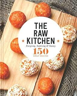 The Raw Kitchen (150 Great Recipes)