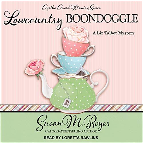 Lowcountry Boondoggle: Liz Talbot Mystery, Book 9