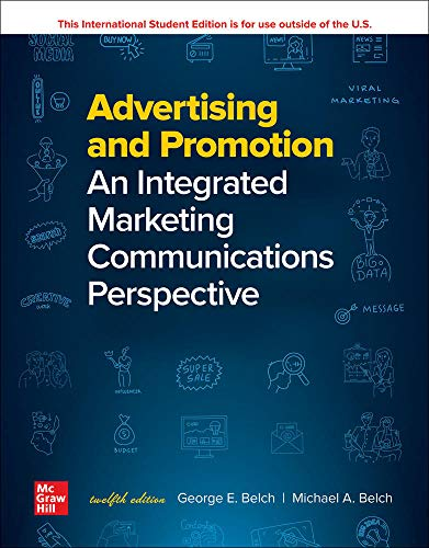 Compare Textbook Prices for ISE Advertising and Promotion: An Integrated Marketing Communications Perspective 12 Edition ISBN 9781260570991 by Belch,George,Belch,Michael