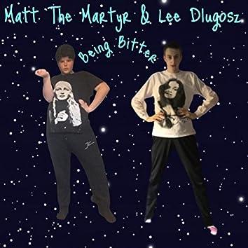 Being Bitter (feat. Lee Dlugosz)