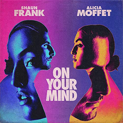 On Your Mind - Shaun Frank, Alicia Moffet