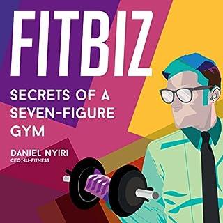 Fitbiz: Secrets of a Seven-Figure Gym cover art