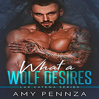 What a Wolf Desires     Lux Catena Series, Book 1              By:                                                                                                                                 Amy Pennza                               Narrated by:                                                                                                                                 Sophie James                      Length: 6 hrs and 49 mins     4 ratings     Overall 4.5
