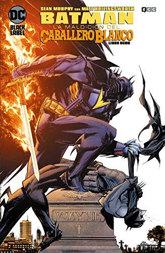 Batman: La Maldición Del Caballero Blanco núm. 08 De 8 (Batman: La maldición del Caballero Blanco (O.C))