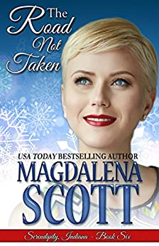 The Road Not Taken (Serendipity, Indiana Book 6) by [Magdalena Scott]
