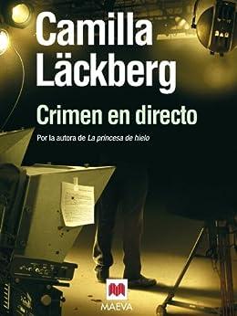 Crimen en directo (Los crímenes de Fjällbacka nº 4) de [Camilla Läckberg, Carmen Montes]