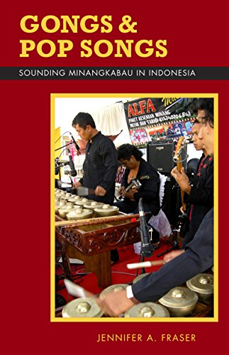 Gongs and Pop Songs: Sounding Minangkabau in Indonesia (Ohio RIS Southeast Asia Series Book 127)