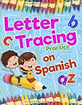 Letter Tracing Practice on Spanish: Preschool Practice Handwriting Workbook: Fun Kids Tracing Book Pre K, Kindergarten and Kids Ages 3-5 Reading And Writing (Spanish Edition)