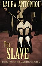 The Slave (The Marketplace Series) (Volume 2) by Laura Antoniou (2015-03-10)