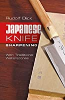 Japanese Knife Sharpening: With Traditional Waterstones by Rudolf Dick(2015-03-28)