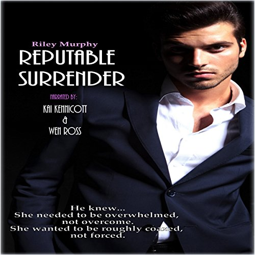 Reputable Surrender     Trust in Me, Book 5              By:                                                                                                                                 Riley Murphy                               Narrated by:                                                                                                                                 Kai Kennicott,                                                                                        Wen Ross                      Length: 11 hrs and 25 mins     1 rating     Overall 5.0
