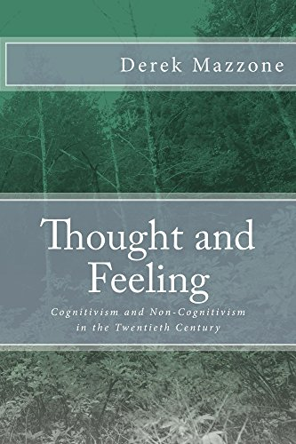 Thought and Feeling: Cognitivism and Non-Cognitivism in the Twentieth Century