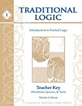 Introduction to Formal Logic Teacher Key: Workbook, Quizzes and Tests (Traditional Logic)