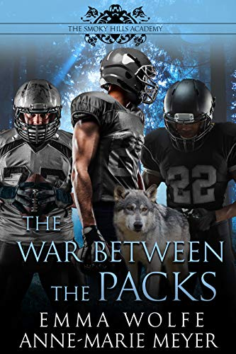 The War between the Packs: A Sweet YA Paranormal Romance (The Smoky Hills Academy Book 4)