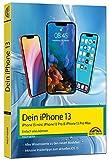 iPhone 13, 13 Pro, 13 Pro Max, 13 mini – Einfach alles können: - Die Anleitung zu allen neuen...