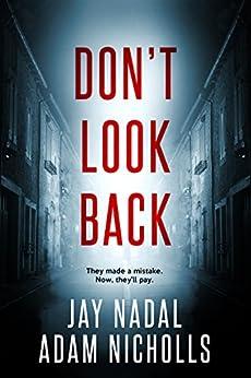 Don't Look Back (Lori Turner Book 2) by [Adam Nicholls, Jay Nadal]