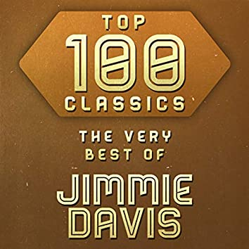 Top 100 Classics - The Very Best of Jimmie Davis