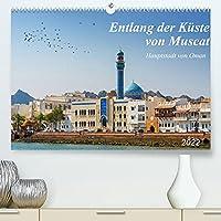 Entlang der Kueste von Muscat (Premium, hochwertiger DIN A2 Wandkalender 2022, Kunstdruck in Hochglanz): Geheimnisvolle Altstadt am Hafen (Monatskalender, 14 Seiten )