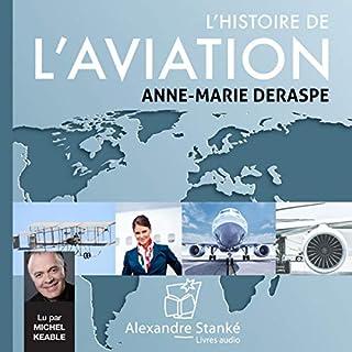 L'histoire de l'aviation                   Auteur(s):                                                                                                                                 Anne-Marie Deraspe                               Narrateur(s):                                                                                                                                 Michel Keable                      Durée: 1 h et 19 min     Pas de évaluations     Au global 0,0