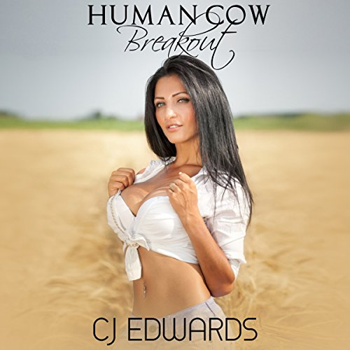 Human Cow - Breakout     Milking, Book 6              By:                                                                                                                                 C J Edwards                               Narrated by:                                                                                                                                 C J Edwards                      Length: 22 mins     5 ratings     Overall 2.4