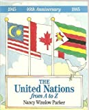 Image: United Nations from A to Z | Paperback | by Nancy Winslow Parker (Author). Publisher: Dodd Mead; First edition (October 1, 1985)