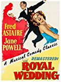 Royal Wedding - Fred Astaire, Jane Powell, A Musical Comedy Classic, Remastered!