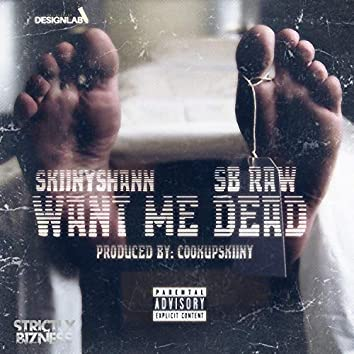 Want Me Dead (feat. SB Raw)