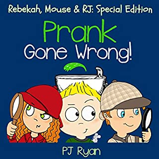 Prank Gone Wrong: Rebekah, Mouse & RJ: Special Edition  audiobook cover art