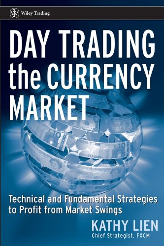 Day Trading the Currency Market: Technical and Fundamental Strategies To Profit from Market Swings (Wiley Trading Book…