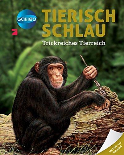 Galileo Wissen: Tierisch schlau - Trickreiches Tierreich