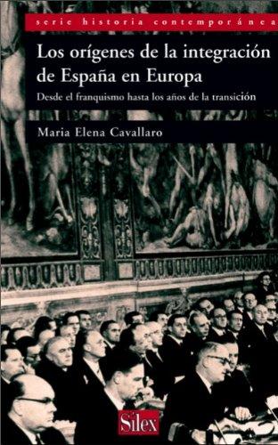 Los orígenes de la integración de España en Europa. Desde el franquismo hasta los años de la transición (Historia Contemporánea) eBook: Cavallaro, Maria Elena : Amazon.es: Tienda Kindle