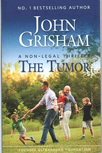 Compare Textbook Prices for THE TUMOR A Non-Legal Thriller Advance Copy Edition ISBN 9781495179402 by Grisham, John