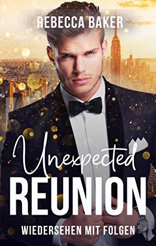 Unexpected Reunion – Wiedersehen mit Folgen (Unexpected Lovestories 2)