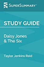 Study Guide: Daisy Jones & The Six by Taylor Jenkins Reid (SuperSummary)