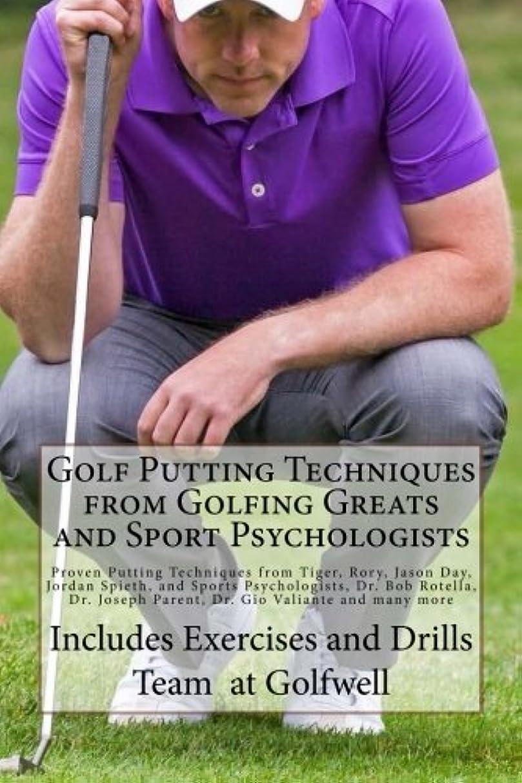 リフレッシュ人テラスGolf Putting Techniques from Golfing Greats and Sport Psychologists: Proven Putting Techniques from Tiger, Rory, Jason Day, Jordan Spieth, and Sports Psychologists, Dr. Bob Rotella, and many more.