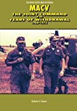 MACV: The Joint Command in the Years of Withdrawal, 1968-1973 (United States Army in Vietnam)