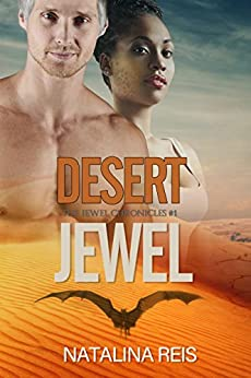 Desert Jewel: Fantasy Romance (The Jewel Chronicles Book 1) by [Natalina Reis, Claire Smith, Hot Tree Editing]