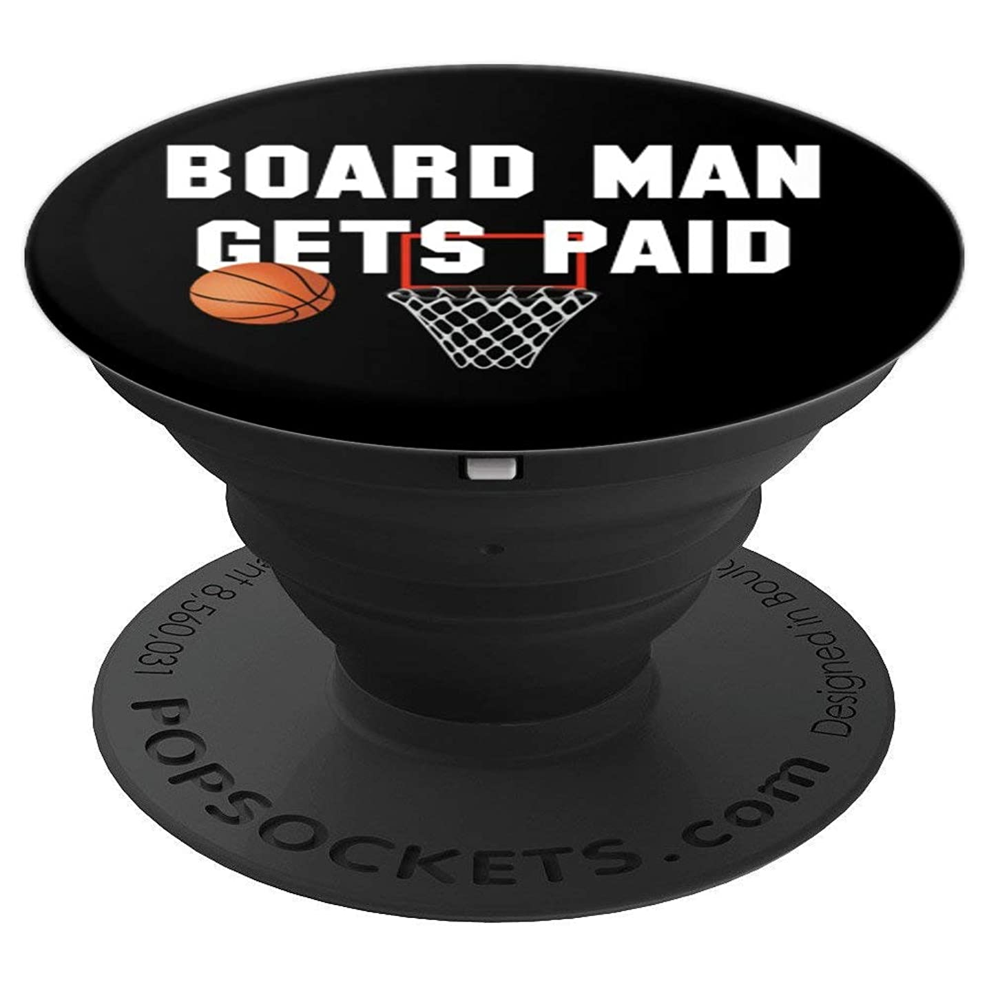 Board Man Gets Paid Basketball Madness PopSockets Grip and Stand for Phones and Tablets