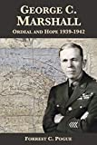 George C. Marshall: Ordeal and Hope, 1939-1942 (English Edition)