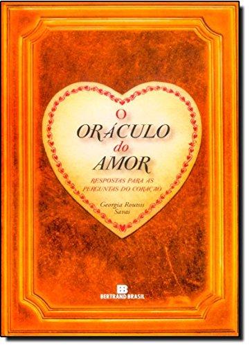 O Oráculo Do Amor. Respostas Para As Perguntas Do Coração (Em Portuguese do Brasil)